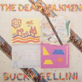 Dead Milkmen - Buck Fellini
