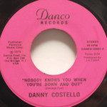 Danny Costello - Nobody Knows You When You're Down And Out