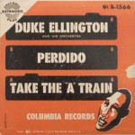 Duke Ellington - Perdido/Take The A Train