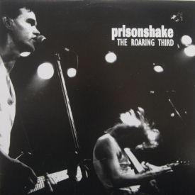 Prisonshake - The Roaring Third