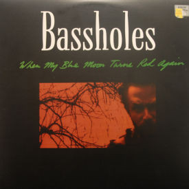 Bassholes - When My Blue Moon Turns Red Again
