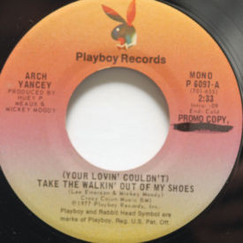 Arch Yancey - Take The Walkin' Out Of My Shoes