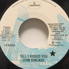 John Kincade - Pie In The Sky/Till I Kissed You