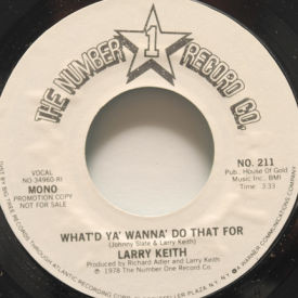 Larry Keith - What'd Ya Wanna Do That For
