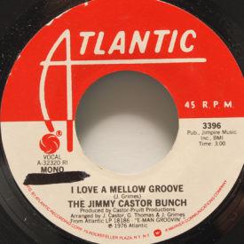Jimmy Castor Bunch - I Love A Mellow Groove