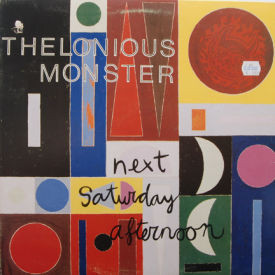 Thelonius Monster - Next Saturday Afternoon