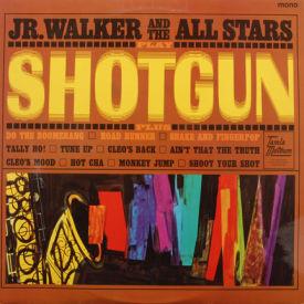Jr. Walker And The All Stars - Shotgun – Mono UK Pressing