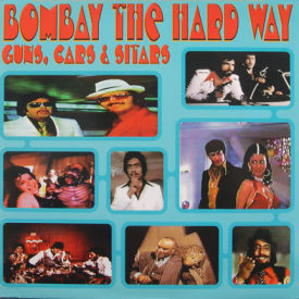 Dan The Automator/Anandji/Katyanji - Bombay The Hard Way
