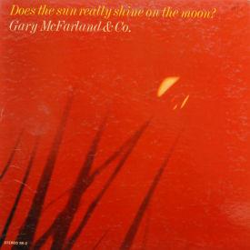 Gary McFarland - Does The Sun Really Shine On The Moon?