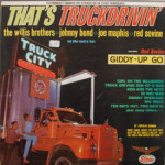 Willis Brothers/Johnny Bond/Joe Maphis/Red Sovine - That's Truckdrivin'