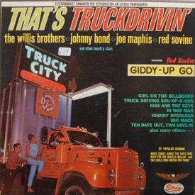 Willis Brothers/Johnny Bond/Joe Maphis/Red Sovine - That's Truckdrivin'