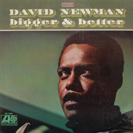 David Newman - Bigger & Better