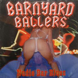 Barnyard Ballers - Nudie Bar Blues
