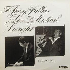 Jerry Fuller-Don DeMichael Swingtet - In Concert