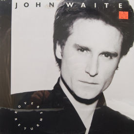 John Waite - Rover's Return – SEALED