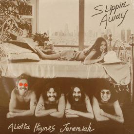 Aliotta Haynes Jeremiah - Slippin' Away – SEALED