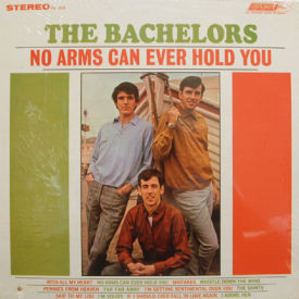 Bachelors - No Arms Can Ever Hold You – SEALED