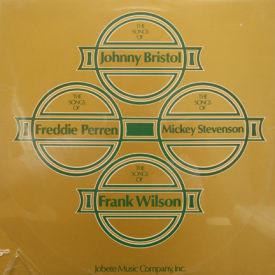 Johnny Bristol/Freddie Perren/Frank Wilson - Songs Of – SEALED