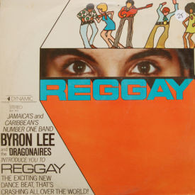Byron Lee And The Dragonaires - Reggay