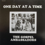 Gospel Ambassadors - One Day At A Time