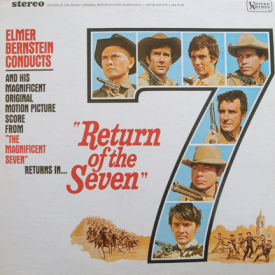 Elmer Bernstein - Return Of The Seven