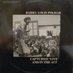 Barry Louis Polisar - Captured Live And In The Act