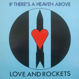 Love and Rockets - If There's A Heaven Above