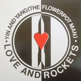 Love and Rockets - Yin And Yang (The Flower Pot Man)