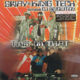 Sway & King Tech featuring DJ Revolution - This Or That – SEALED