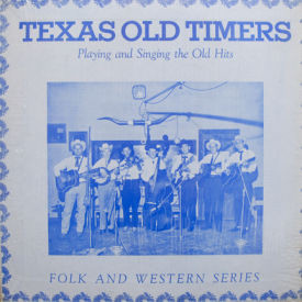 Texas Old Timers - Playing And Singing The Old Hits