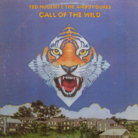 Ted Nugent & The Amboy Dukes - Call Of The Wild