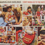 Marvelous Darlings - I Don't Wanna Go To The Party