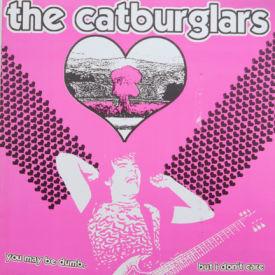Catburglars - You May Be Dumb, But I Don't Care
