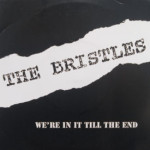 Bristles - We're In It Till The End