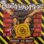 Subversives - Right To Riot/Scrapheap Youth