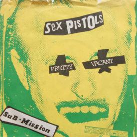 Sex Pistols - Pretty Vacant/Submission