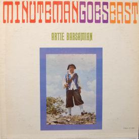 Artie Barsamian - Minute Man Goes East