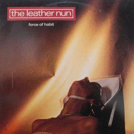 Leather Nun - Force Of Habit