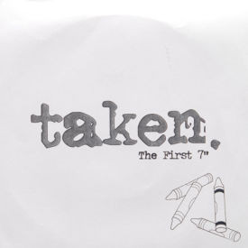 Taken - The First 7″