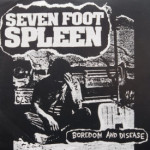 Seven Foot Spleen - Boredom And Disease