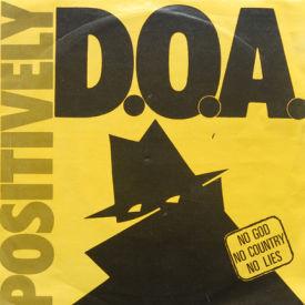 Positively D.O.A. - No God, No Countries, No Lies