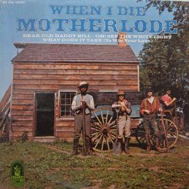 Motherlode - When I Die