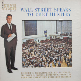 Chet Huntley - Wall Street Speaks To Chet Huntley