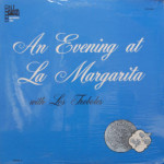 Los Treboles - An Evening At La Margarita