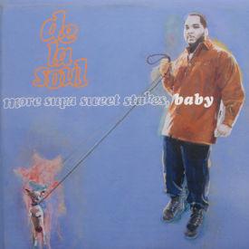 De La Soul - More Supa Sweet Stakes, Baby