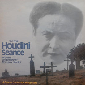 Harry Houdini - Final Houdini Seance