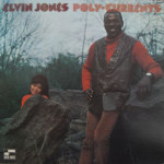 Elvin Jones - Poly-Currents