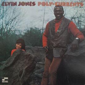 Elvin Jones - Poly-Currents