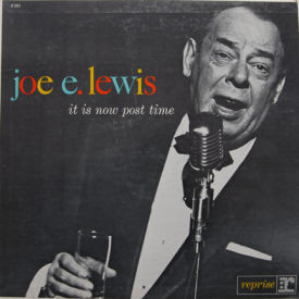 Joe E. Lewis - It Is Now Post Time