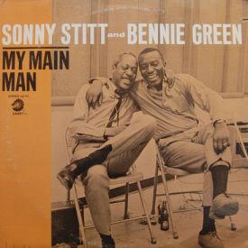 Sonny Stitt & Bennie Green - My Main Man